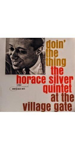 HORACE SILVER QUINTET - AT THE VILLAGE GATE