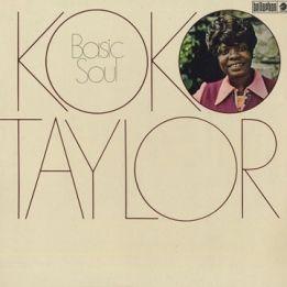 KOKO TAYLOR - BASIC SOUL
