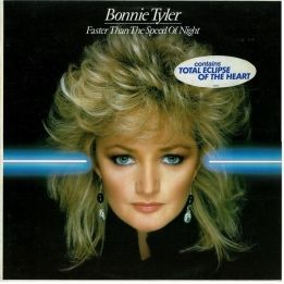 BONNIE TYLER - FASTER THAN THE SPEED OF NIGHT