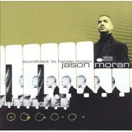 JASON MORAN - SOUNDTRACK TO HUMAN MOTION