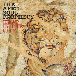 AFRO SOUL PROPHECY - HEAT IN THE CITY