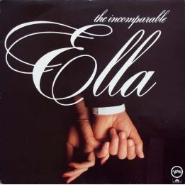 ELLA FITZGERALD - THE INCOMPARABLE ELLA